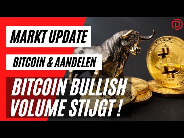 Bitcoin Bullish, Volume Stijgt ! | Live Koers Update Bitcoin & Aandelen !