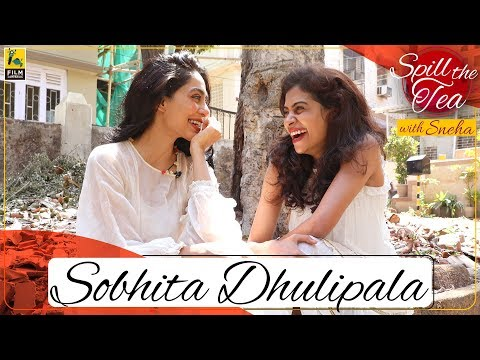Sobhita Dhulipala Interview | Spill the Tea with Sneha | Made In Heaven | Film Companion