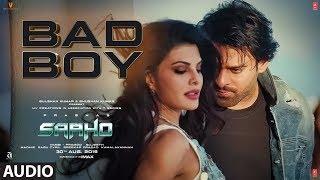 Full Audio: Bad Boy | Saaho | Prabhas, Jacqueline Fernandez | Badshah, Neeti Mohan
