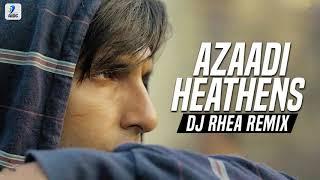 Azadi X Heathens Mashup | DJ Rhea | Gully Boy | Ranveer Singh | Alia Bhatt | DIVINE | Suicide Squad