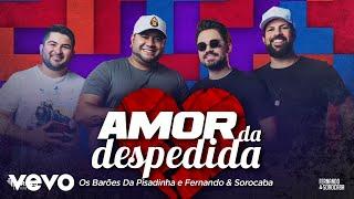 Os Barões da Pisadinha, Fernando & Sorocaba - Amor da Despedida (Lyric Video)
