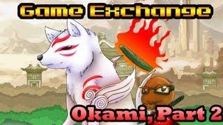 "Okami Pt. 2 ft. Chuggaaconroy and Sexy ""Peaches"": Game Exchange"