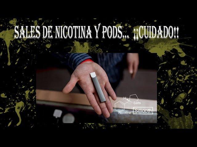 SALES DE NICOTINA y PODS... mucho cuidado