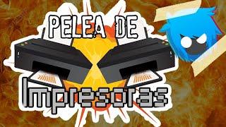 PELEA DE IMPRESORAS