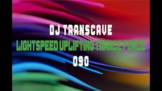 ►► DJ Transcave - Lightspeed Uplifting Trance Force 090 ◄◄ 🎵🎵 Amazing December Trance Mix 🎵🎵