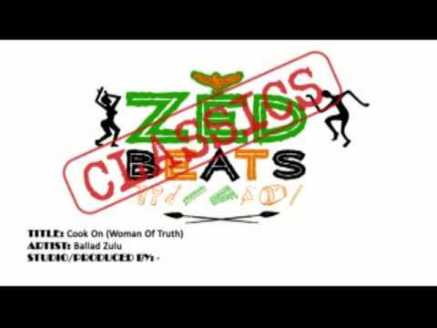 Cook On (Woman Of Truth) - Ballad Zulu