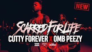 Cutty Forever x OMB Peezy  Scarred For Life Remix Shot by King Spencer