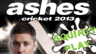 Squirty Play - Ashes Cricket 2013