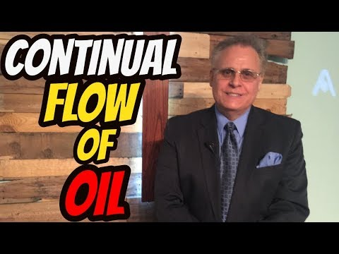 Continual Flow of Oil