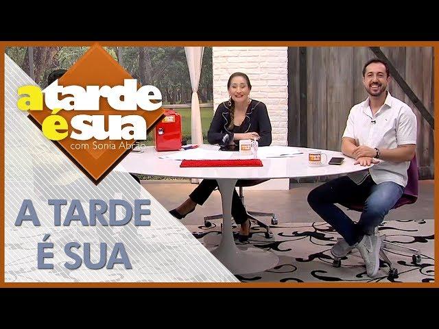 A Tarde é Sua (23/07/18)   Completo