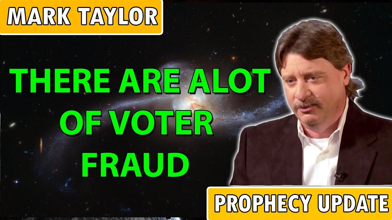 Mark Taylor Prophecy 2/7/2019 - THERE ARE ALOT OF VOTER FRAUD