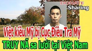 Việt k,i,ề,u b,ị C,ụ,c Đ,i,ề,u Tr,a Mỹ TR,U,Y N,Ã s,a l,ư,ớ,i tại V,i,ệ,t Nam