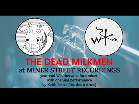 The Dead Milkmen - Private Studio Concert - Weathervane Music