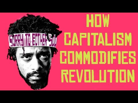 How Capitalism Commodifies Revolution and Sorry to Bother You