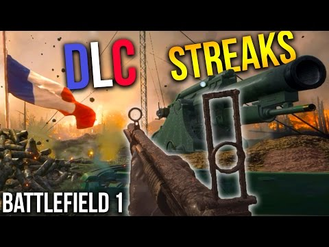 BATTLEFIELD 1 FRENCH DLC CRAZY STREAKS + UNLOCKING WEAPONS | BF1 They Shall Not Pass Gameplay