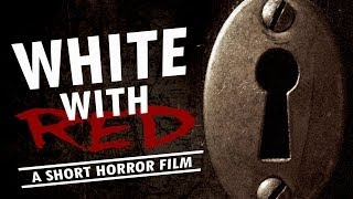 """White with Red"" Short Horror Indie Film 