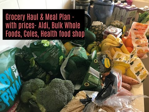 Grocery Haul & Meal Plan - Australia - Aldi, Coles, Bulk Whole Foods