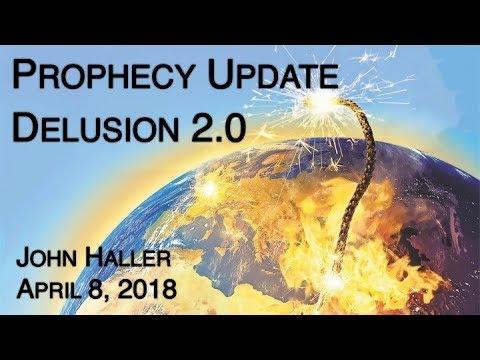 "2018.04.08 John Haller Prophecy Update: ""Delusion 2.0"" HD Version"