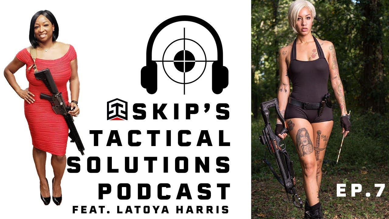 LIVE Skip's Tactical Solutions Podcast Ep.7 Latoya Harris