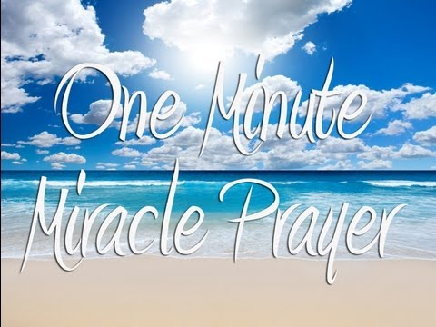 One Minute Miracle Prayer - Ask and it is Given.wmv