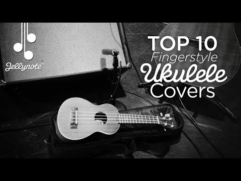 Top 10 Fingerstyle Ukulele Covers