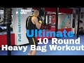 ULTIMATE 10 ROUND Boxing HEAVY BAG WORKOUT | NateBowerFitness