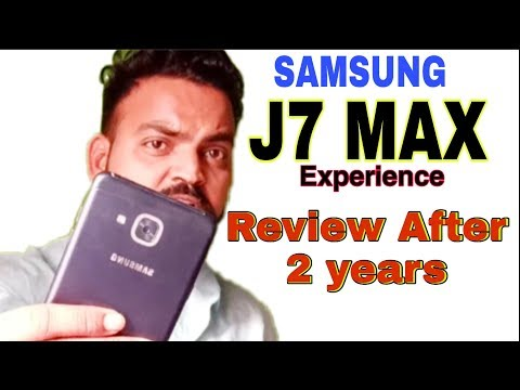 Samsung J7 Max Review after 2 years. Experience? How is it Possible