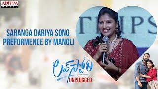 Saranga Dariya Song Preformence By Mangli   LoveStory Unplugged Event   Naga Chaitanya   Sai Pallavi
