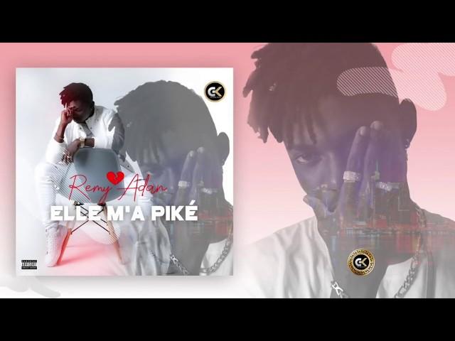 Rémy Adan- Elle m'a Piké ( Vidéo lyrics ) 2019