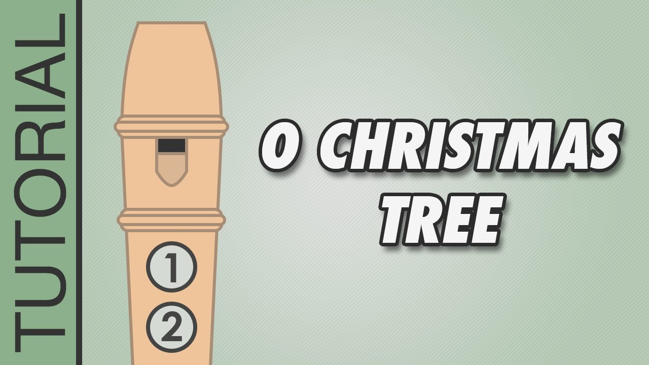 O Christmas Tree - Recorder Notes Tutorial - Easy Christmas Songs ...
