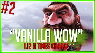 """Vanilla"", 1.12 Balance, Times Change - [WoW Classic Part 3]"