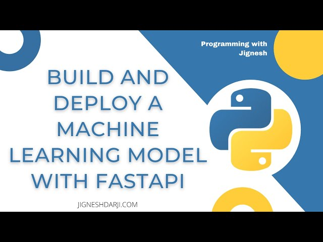 Build and Deploy a Machine Learning Model with FastAPI using Python | Programming with Jignesh