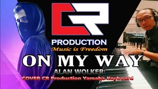 ON MY WAY Alan Walker ( COVER CR Production )