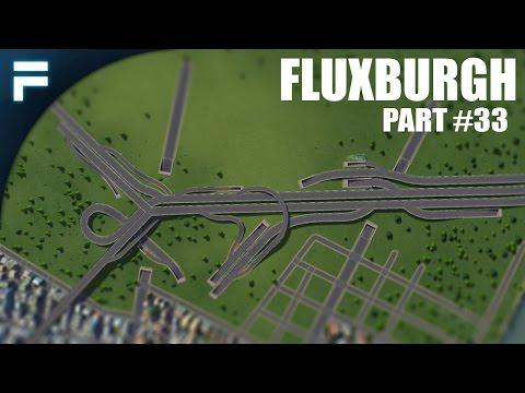 "Cities Skylines - Fluxburgh [PART 33] ""New Highway Network"""