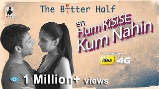 SIT | The Better Half | Hum Kisise Kum Nahin | S1 E2