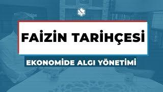 Ekonomide Algı Yönetimi  | FAİZİN TARİHÇESİ