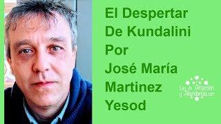 El Despertar De Kundalini Por José María Martinez Yesod