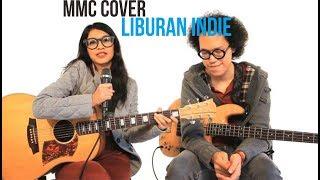 Liburan Indie - Endah N Rhesa [Cover by MMC]