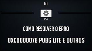 COMO RESOLVER O ERRO 0xc000007b PUBG LITE E OUTROS PROGRAMAS 2019