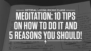 Meditation: 10 Tips on How to Do It and 5 Reasons Why You Should!