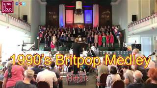 Sing it loud choir - Best of British 2018 - 1990s Britpop Medley