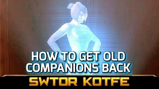 SWTOR KOTFE ► How to Get Old Companions like Kira Carsen Back ASAP (Knights of the Fallen Empire)