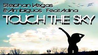 Stephan Vegas & Ambiguos Ft. Adina - Touch The Sky (Video Lyrics)