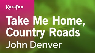 Take Me Home, Country Roads - John Denver | Karaoke Version | KaraFun