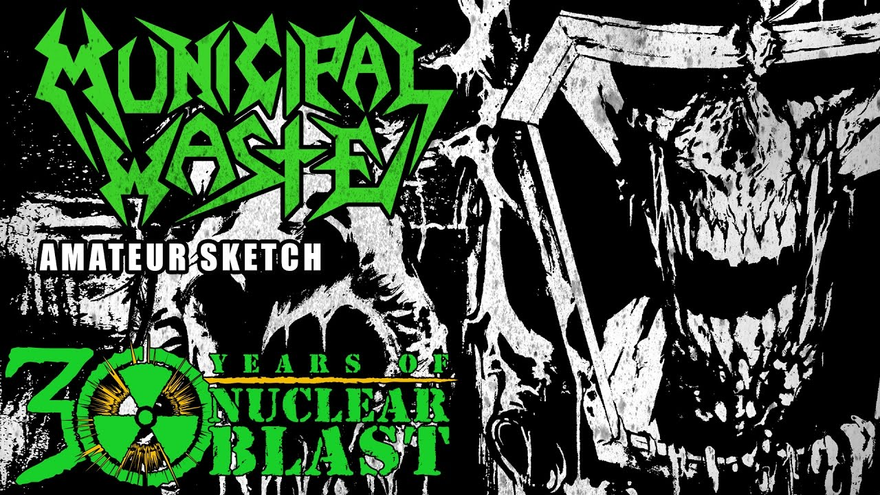 municipal waste - amateur sketch (official track) - youtube