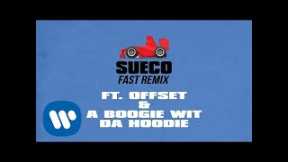 sueco the child fast remix feat offset a boogie wit da hoodie official audio