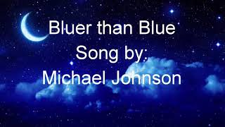 Bluer than Blue song by: Michael Johnson with ( Lyrics )