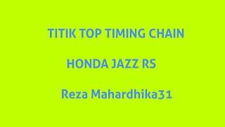 Top Timing Chain Honda Jazz RS kode mesin L15A7