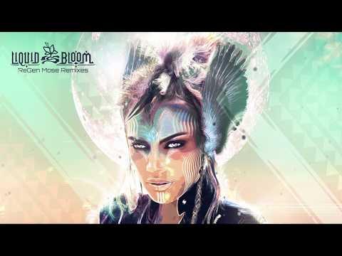 Liquid Bloom - ReGen: Mose Remixes [ Mix ] Medicine Music / Shamanic Downtempo