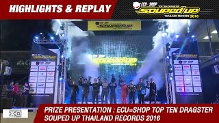 Prize Presentation : ECU=SHOP Top Ten Dragster Souped Up Thailand Records 2016